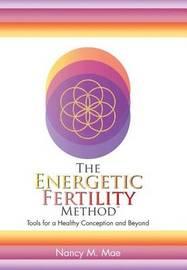 The Energetic Fertility Method(tm) by Nancy Mae
