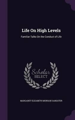 Life on High Levels by Margaret Elizabeth (Munson) Sangster