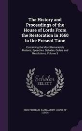 The History and Proceedings of the House of Lords from the Restoration in 1660 to the Present Time image