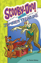 Scooby-Doo and the Zombie's Treasure by James Gelsey