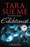 The Exhibitionist by Tara Sue Me