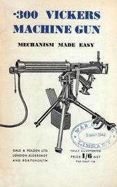 .300 Vickers Machine Gun Mechanism Made Easy by Anon image
