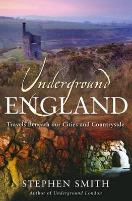 Underground England by Stephen Smith image