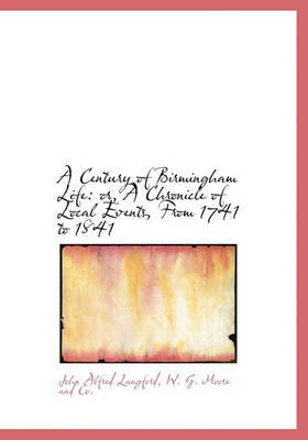 A Century of Birmingham Life by John Alfred Langford