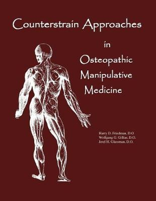 Counterstrain Approaches in Osteopathic Manipulative Medicine by Dr Harry D Friedman Do