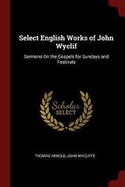 Select English Works of John Wyclif by Thomas Arnold image