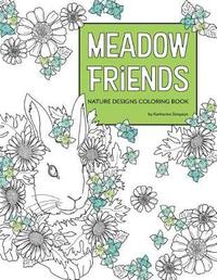 Meadow Friends Nature Designs Coloring Book by Katherine Simpson