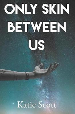 Only Skin Between Us by Katie Scott image