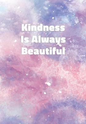 Kindness Is Always Beautiful by Precious Notes