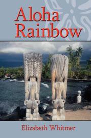 Aloha Rainbow by Elizabeth, Whitmer