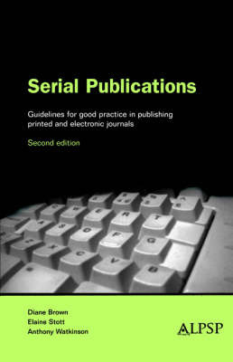 Serial Publications: Guidelines for Good Practice in Publishing Journals and Other Serial Publications by Brown image
