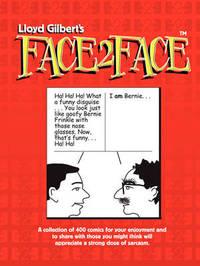 Lloyd Gilbert's Face2face by Lloyd Gilbert