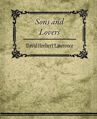 Sons and Lovers by Herbert Lawrence David Herbert Lawrence image
