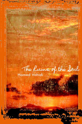The Ruins of the Soul by Hamed Vahidi