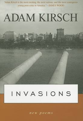 Invasions by Adam Kirsch