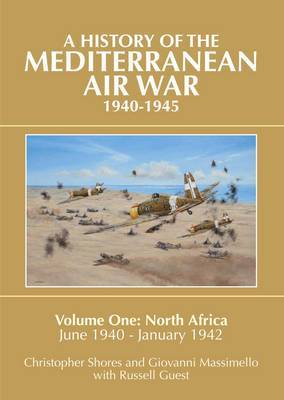 A History of the Mediterranean Air War, 1940-1945 by Christopher Shores