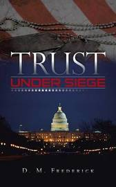 Trust Under Siege by D M Frederick