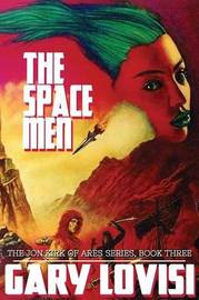 The Space Men by Gary Lovisi