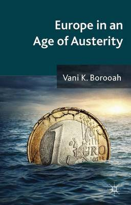 Europe in an Age of Austerity by Vani K. Borooah