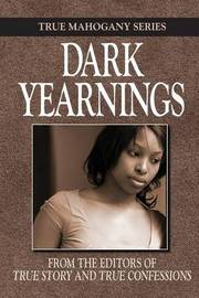 Dark Yearnings by Editors of True Story and True Confessio