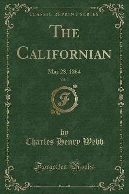 The Californian, Vol. 1 by Charles Henry Webb image