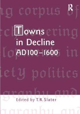 Towns in Decline, AD100-1600