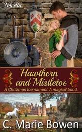 Hawthorn and Mistletoe by C Marie Bowen