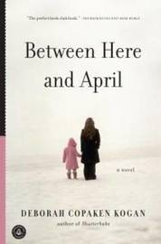 Between Here and April by Deborah Copaken Kogan image