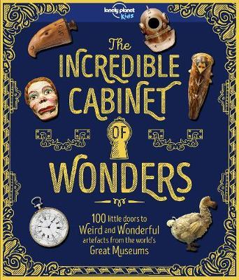 The Incredible Cabinet of Wonders by Lonely Planet Kids