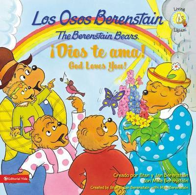 Los Osos Berenstain !Dios Te ama!/The Berenstain Bears God Loves You! by Stan Berenstain