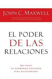 El Poder de las Relaciones: Que Hacen las Personas Eficaces Para Relacionarse by John C. Maxwell image