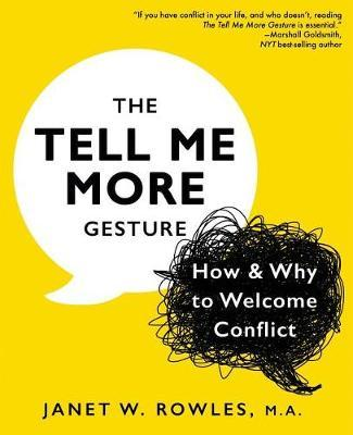 The Tell Me More Gesture by Janet W Rowles