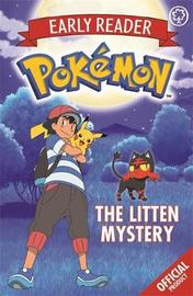 The Official Pokemon Early Reader: The Litten Mystery by Pokemon