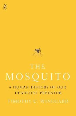 The Mosquito by Timothy Winegard
