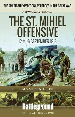 American Expeditionary Forces in the Great War by Maarten Otte