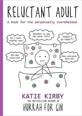 Hurrah for Gin: Reluctant Adult - The Sunday Times Bestseller by Katie, Kirby