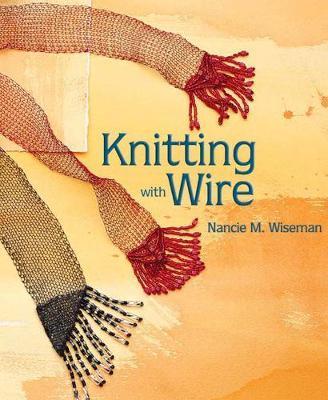 Knitting with Wire by Nancie M. Wiseman