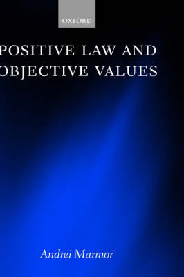 Positive Law and Objective Values by Andrei Marmor image