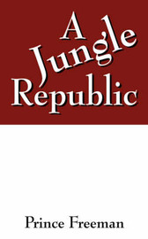 A Jungle Republic by Prince Freeman image
