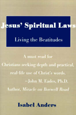 Jesus' Spiritual Laws: Living the Beatitudes by Isabel Anders image