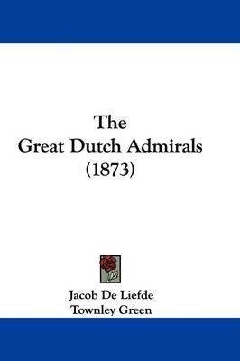 The Great Dutch Admirals (1873) by Jacob de Liefde image