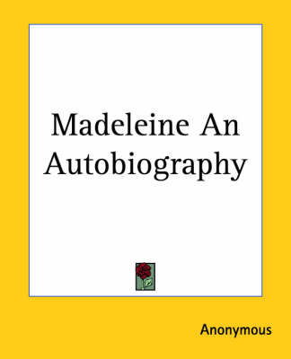 Madeleine An Autobiography by * Anonymous