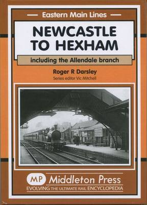 Newcastle to Hexham by R.R. Darsley