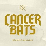 Dead Set on Living by Cancer Bats