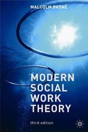 Modern Social Work Theory by Malcolm Payne