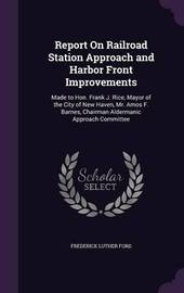 Report on Railroad Station Approach and Harbor Front Improvements by Frederick Luther Ford image
