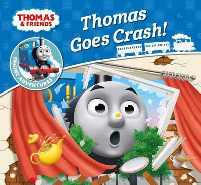 Thomas & Friends: Thomas Goes Crash by Egmont Publishing UK