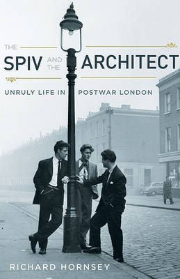 The Spiv and the Architect by Richard Hornsey
