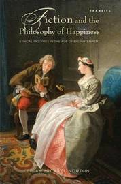 Fiction and the Philosophy of Happiness by Brian Michael Norton