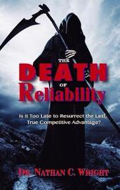 The Death of Reliability by Nathan C. Wright